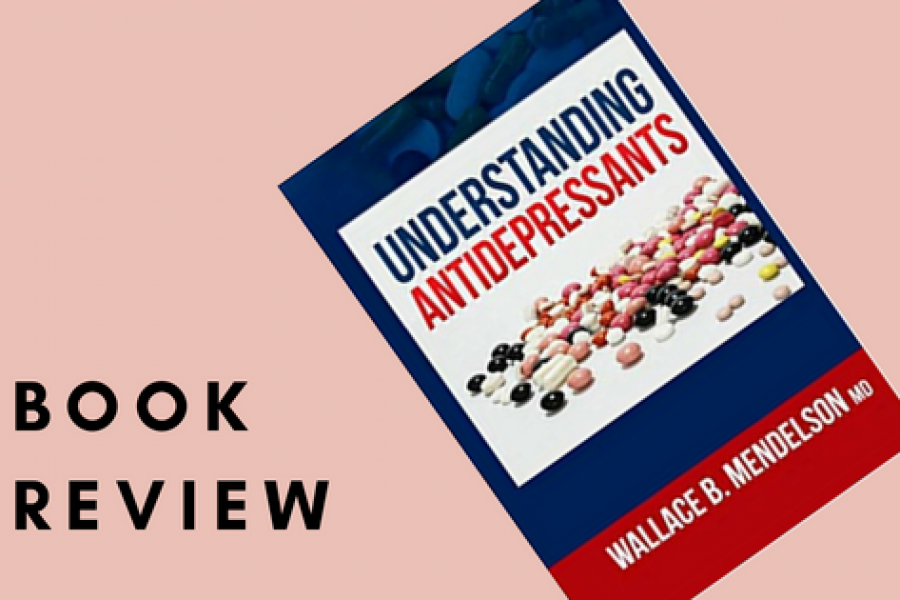 """Understanding Antidepressants"" – A Book Review"