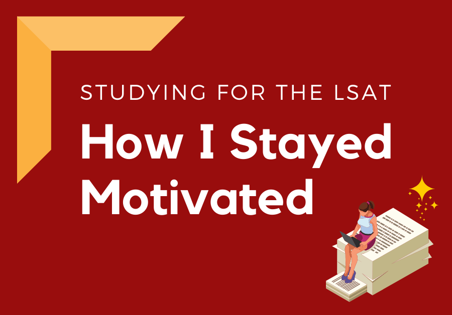 Studying for the LSAT: How I stayed motivated